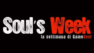 Soul's Week – La settimana di GameSoul.it