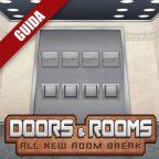 Doors & Rooms – Guida completa IV