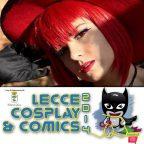Lecce Cosplay & Comics sta per invadere la città salentina