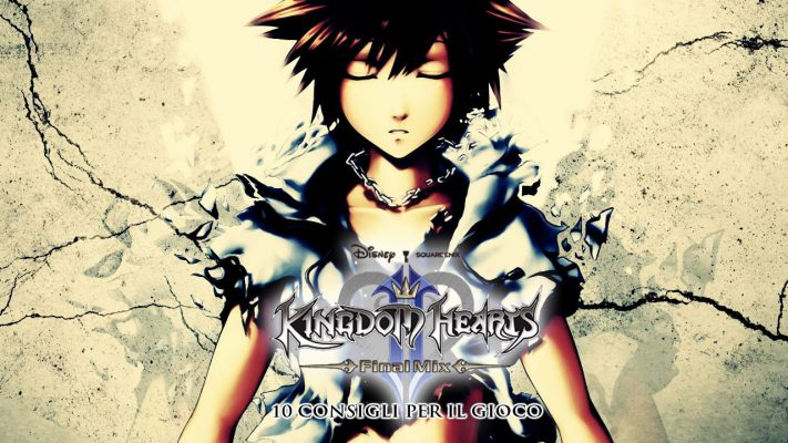 Kingdom Hearts II Final Mix: i 10 Consigli d'Oro – Guida