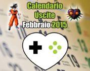 Calendario Uscite Giochi: Febbraio 2015
