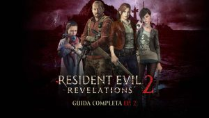 Resident Evil Revelations 2 – Guida Completa Ep. 2