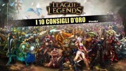 League of Legends: 10 Consigli d'oro – Guida