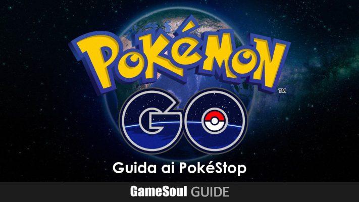 Pokémon GO – Guida ai PokéStop