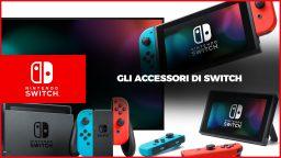 Nintendo Switch – Gli Accessori Ufficiali