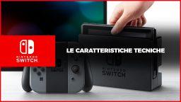 Nintendo Switch: le caratteristiche tecniche
