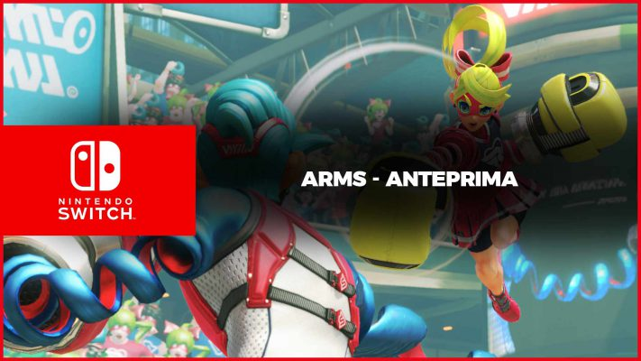 ARMS – Anteprima Switch