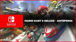 Mario Kart 8 Deluxe – Anteprima Switch
