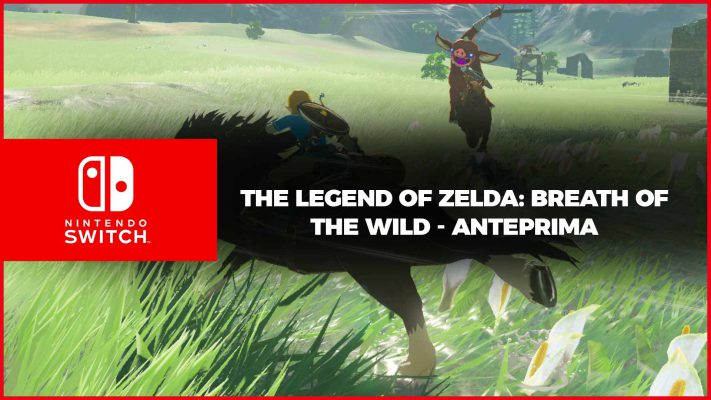 The Legend of Zelda: Breath of the Wild – Anteprima Switch