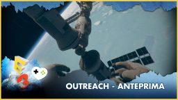 Outreach – Anteprima E3 2017
