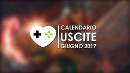Calendario Uscite Giochi – Giugno 2017