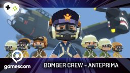 Bomber Crew – Anteprima gamescom 17