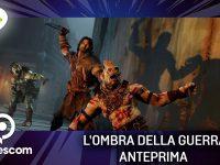 L'Ombra della Guerra – Anteprima gamescom 17