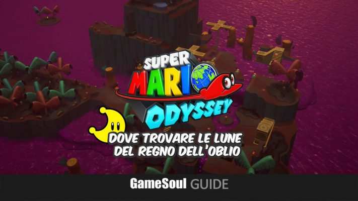 Super Mario Odyssey – Dove trovare le Lune del Regno dell'Oblio | GUIDA