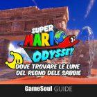 Super Mario Odyssey – Dove trovare le Lune del Regno delle Sabbie   GUIDA
