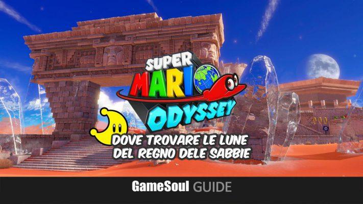 Super Mario Odyssey – Dove trovare le Lune del Regno delle Sabbie | GUIDA