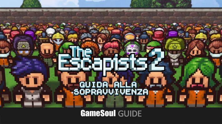 The Escapists 2 – Guida alla sopravvivenza