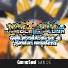 Pokémon Ultrasole e Ultraluna: Guida introduttiva per gli Allenatori Competitivi