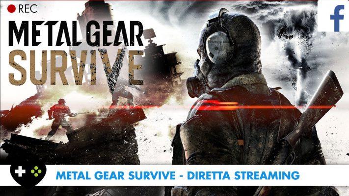 Metal Gear Survive – Diretta Streaming Live!