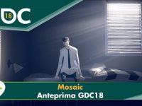 Mosaic – Anteprima GDC 2018