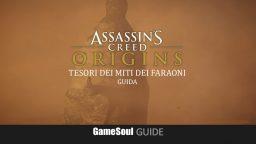 Assassin's Creed Origins – Tesori dei Miti dei Faraoni – Guida