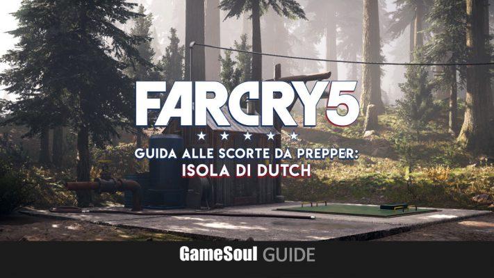 Far Cry 5 – Guida alle scorte da prepper: Isola di Dutch