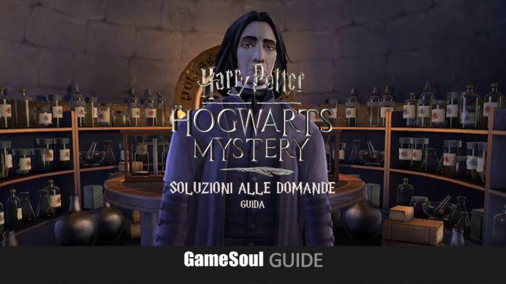Harry Potter: Hogwarts Mystery – Soluzioni alle domande   GUIDA
