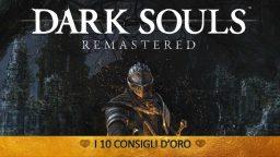 Dark Souls Remastered – I 10 Consigli d'Oro   Guida