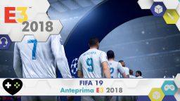 FIFA 19 – Anteprima E3 2018
