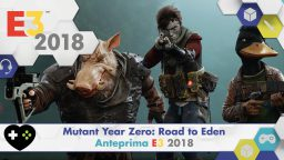 Mutant Year Zero: Road to Eden – Anteprima E3 2018