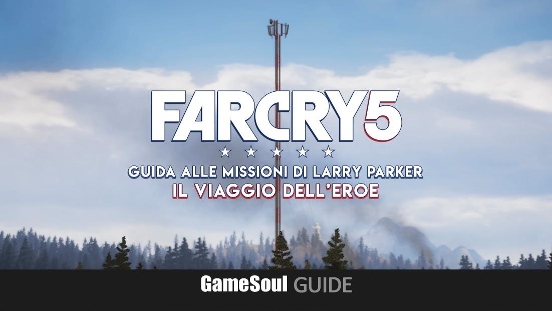 Far Cry 5 Guida Alle Missioni Di Larry Il Viaggio Dell Eroe Gamesoul It