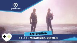 11-11: Memories Retold – Anteprima gamescom 18