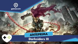 Darksiders 3 – Anteprima gamescom 18