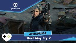 Devil May Cry 5 – Anteprima gamescom 18