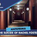The Suicide of Rachel Foster – Anteprima gamescom 18