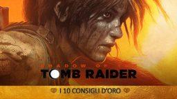 Shadow of the Tomb Raider – I 10 Consigli d'Oro   Guida