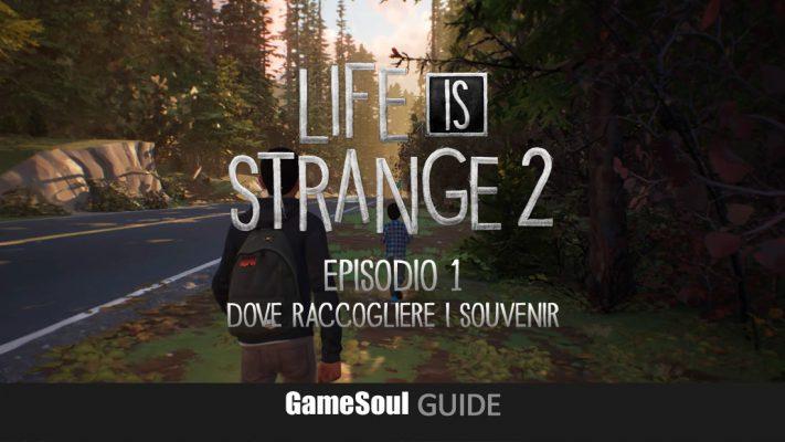 Life is Strange 2 Episodio 1: Dove raccogliere i Souvenir   Guida