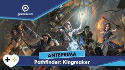 Pathfinder: Kingmaker – Anteprima gamescom 18