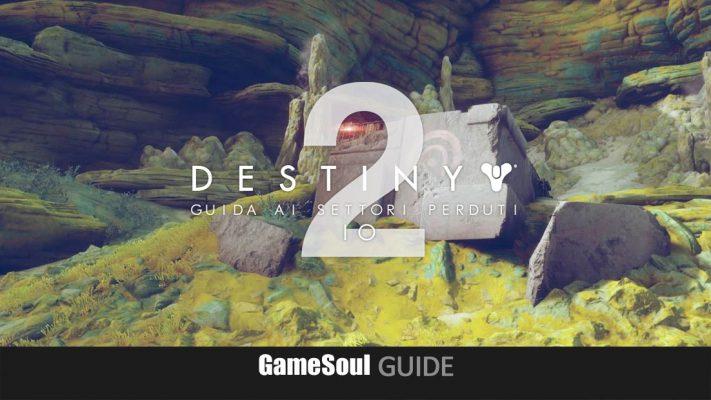 Destiny 2 – Guida ai Settori Perduti: Io