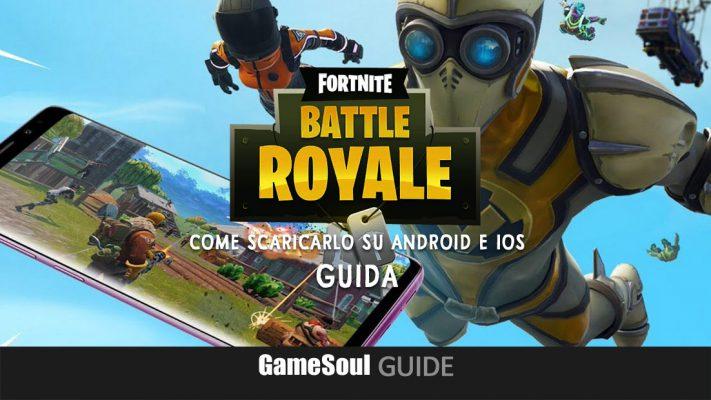Fortnite: Battle Royale – Come scaricarlo su Android e iOS | Guida