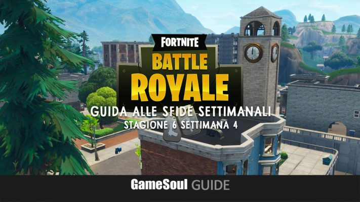 Fortnite: Battle Royale – Guida alle Sfide Settimanali – Stagione 6 Settimana 4