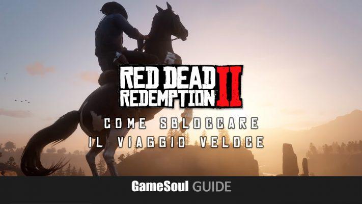 Red Dead Redemption 2 – Come sbloccare il Viaggio veloce | Guida