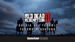 Red Dead Redemption 2 – Caccia dei Tesori: Tesoro rischioso   Guida