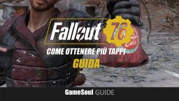Fallout 76 – Come ottenere più Tappi a inizio gioco   GUIDA