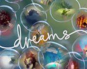 La beta di Dreams? È ancora prevista per il 2018