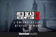 Red Dead Redemption 2 – L'Enigma delle Statue strane   Guida