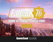 Fallout 76 – Come ottenere i Flussi Puri   GUIDA