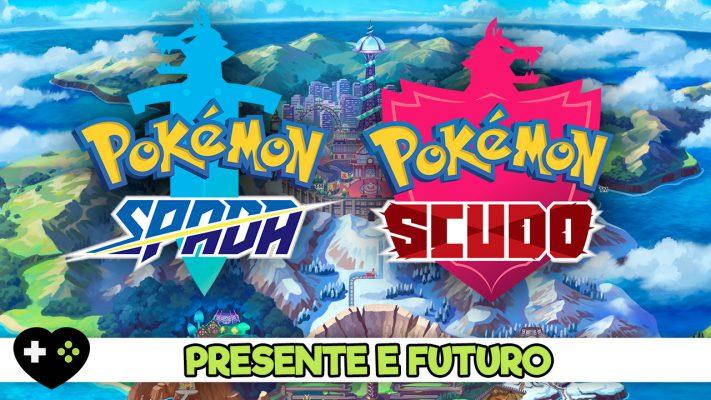 Pokémon Spada e Scudo – Presente e Futuro dei nuovi Pokémon