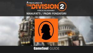 """The Division 2 – Guida ai collezionabili: Manufatti """"Padri Fondatori"""""""