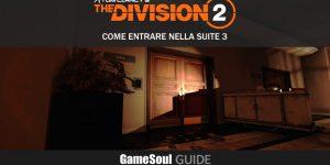 The Division 2 – Come entrare nella Suite 3 | GUIDA